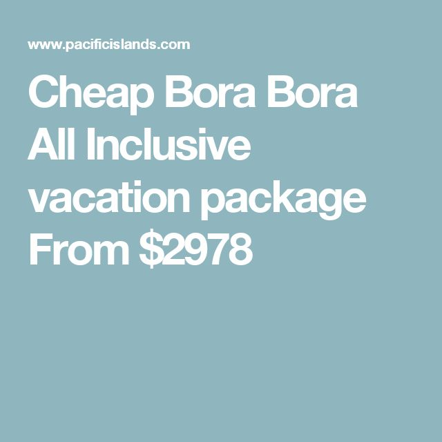 Best 25 bora bora all inclusive ideas on pinterest for Best all inclusive resort deals