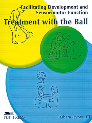 Treatment with the Ball: Facilitating Development and Sensorimotor Function