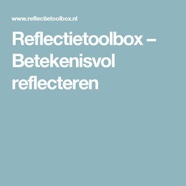 Reflectietoolbox – Betekenisvol reflecteren