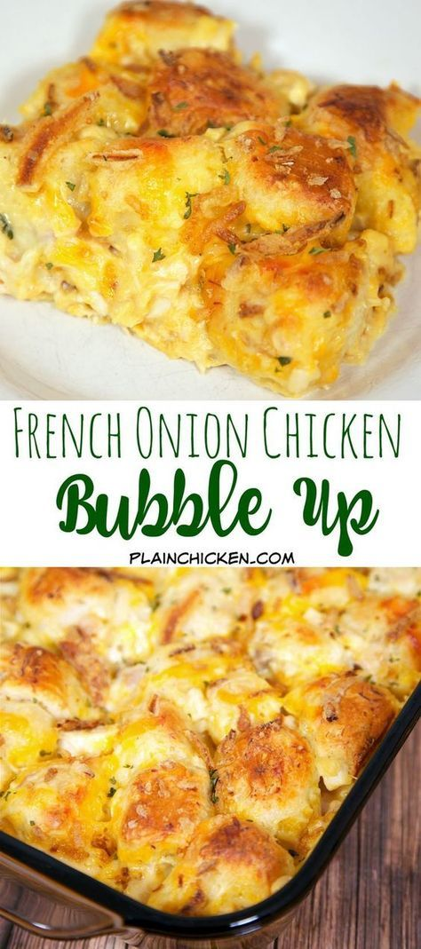 French Onion Chicken Bubble Up - AMAZING! We literally licked our plates! Chicken, French Onion Dip, Chicken Soup, Cheddar Cheese and Biscuits. Topped with yummy French Fried Onions. Great weeknight meal. Kids love this!
