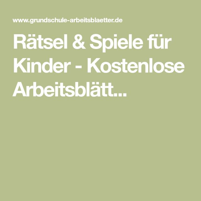 Rätsel & Spiele für Kinder - Kostenlose Arbeitsblätt...