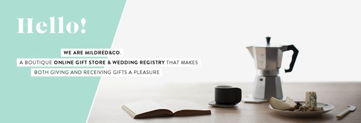 Mildred&Co / A Lovingly Curated Online Gift Store and Wedding Registry