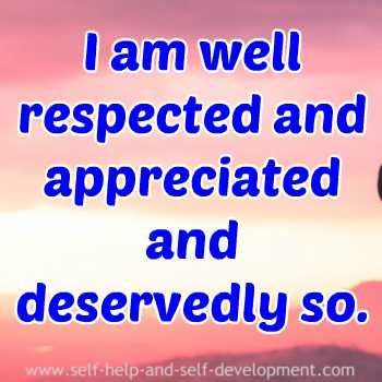 An affirmation for women for well deserved respect and appreciation.