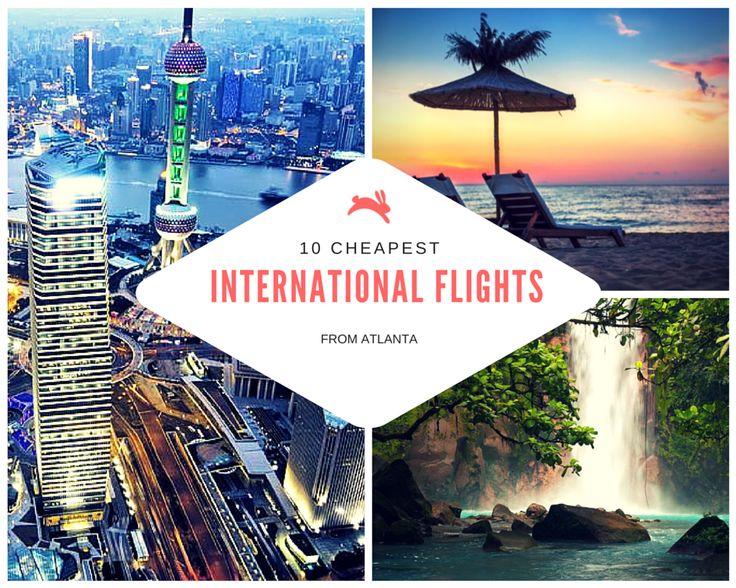 10 Cheapest International Flights from Atlanta. #travel