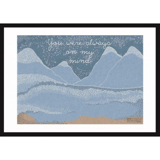 You Were Always On My Mind, poster by Carolina Grönholm - Illustration & Design #nordicdesigncollective #carolinagrönholmillustration&design #poster #illustration #nostalgia #memories #youwerealwaysonmymind #love #melancholy #blue #mountains #scenenary #sky
