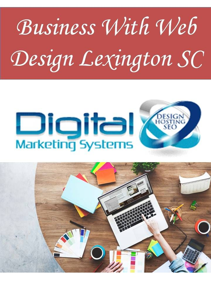 If You Need Start A Business With Web Design Lexington Sc Then Digital Marketing System Is Best Option For You Custom Web Design Web Design Marketing System