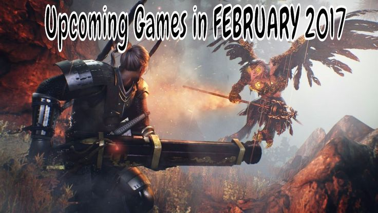 Upcoming Games in FEBRUARY 2017 with release date (PC PS4 Xbox One)