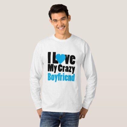 Couple matching I Love My Crazy Boyfriend T-Shirt - Saint Valentine's Day gift idea couple love girlfriend boyfriend design