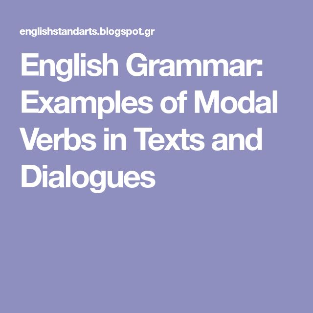 English Grammar: Examples of Modal Verbs in Texts and Dialogues
