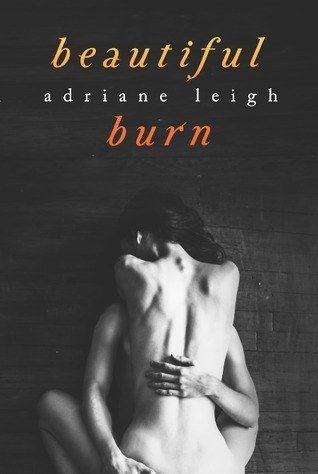 Beautiful Burn by Adriane Leigh | HOT LIST: 19 HOT Romance Book Releases You Need To Know About In 2015