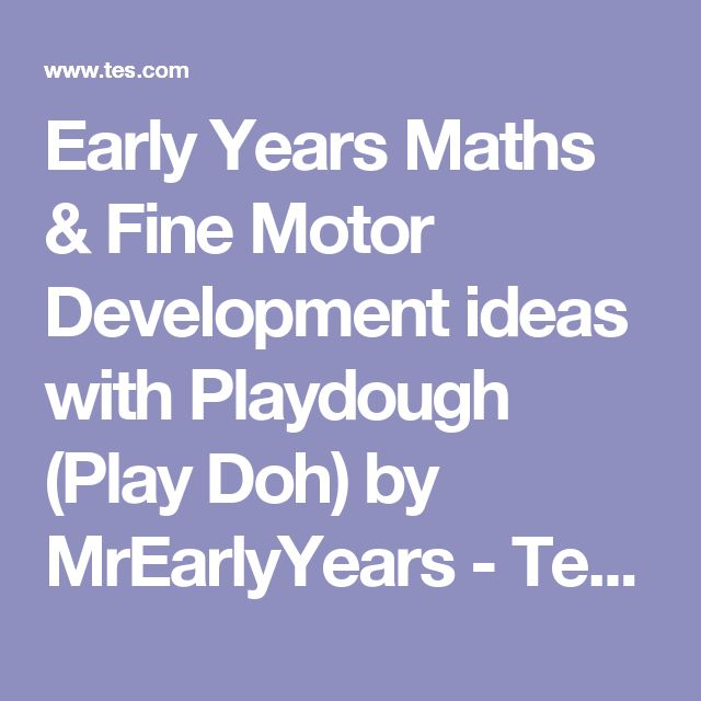 Early Years Maths & Fine Motor Development ideas with Playdough (Play Doh) by MrEarlyYears - Teaching Resources - Tes