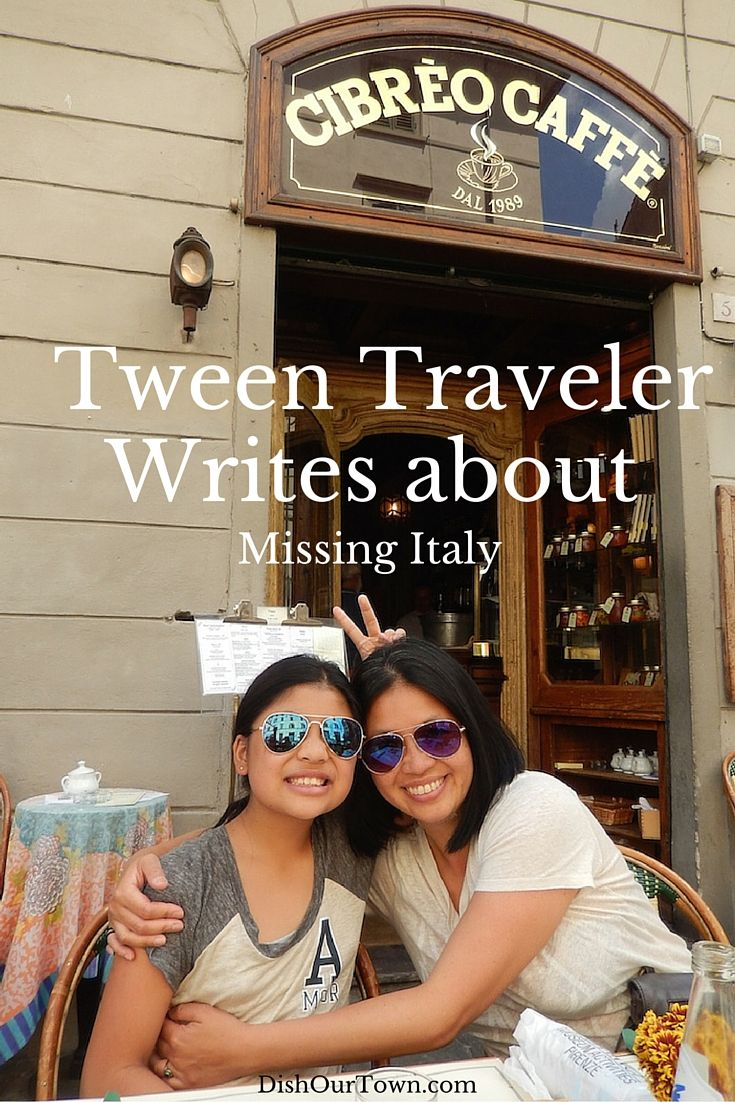 A Tween Traveler writes about missing the food of Italy | DishOurTown