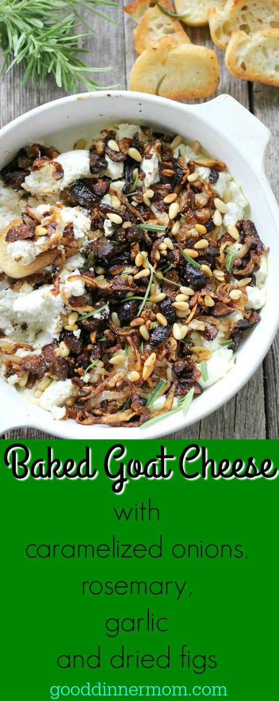 Baked Goat Cheese with caramelized onions, garlic and dried figs is an ...