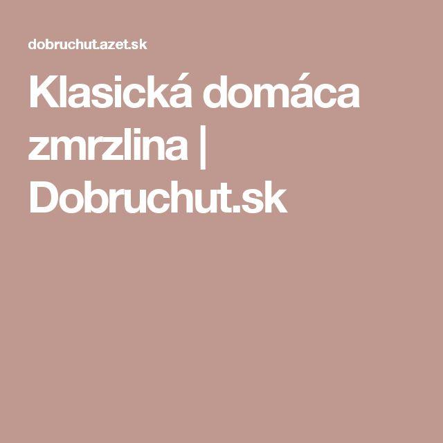 Klasická domáca zmrzlina | Dobruchut.sk