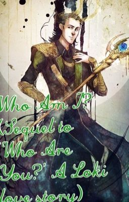 SEQUEL TO Who are you? ( a Loki love story )Sophie wakes up. In the m… #fanfiction #Fanfiction #amreading #books #wattpad
