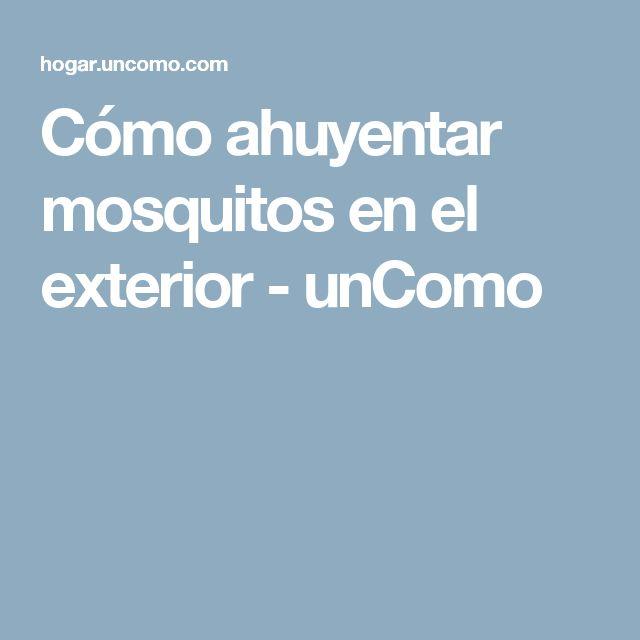 Cómo ahuyentar mosquitos en el exterior - unComo