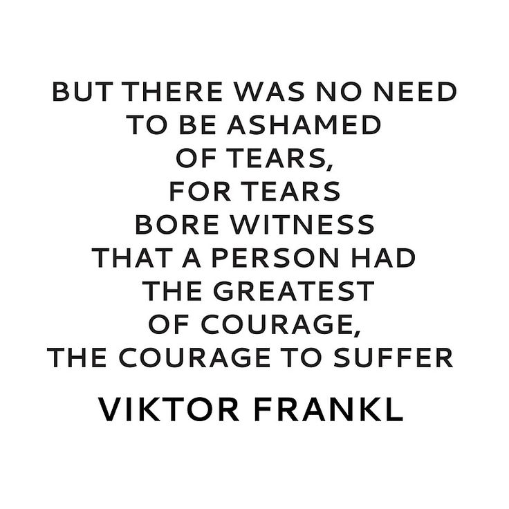 Viktor Frankl Quote – On Courage and Tears | Photographic Print