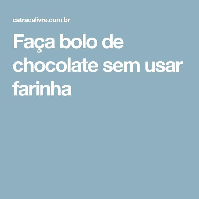 Faça bolo de chocolate sem usar farinha