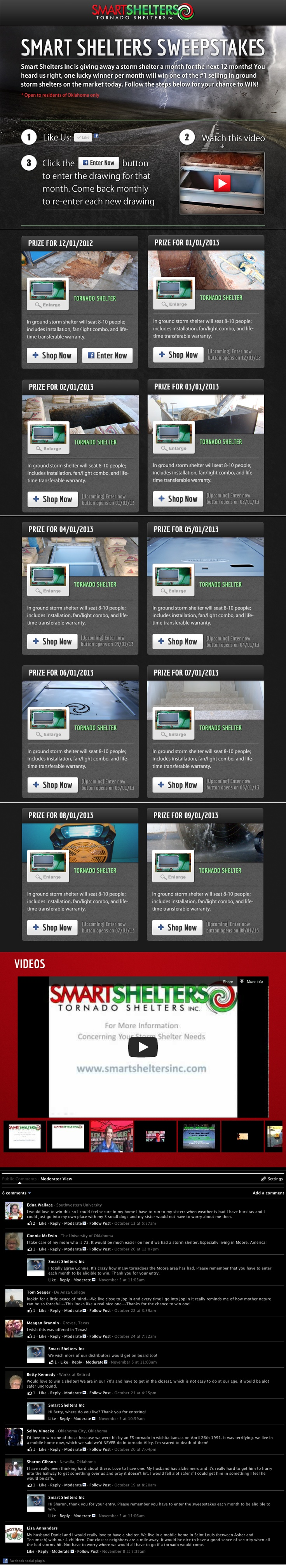 Smart Shelters Sweepstakes. This is a 12 month long multi-staged campaigns giving away