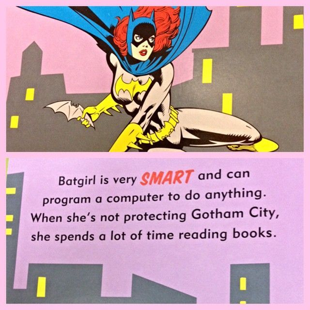 Batgirl fights crime AND reads. YOU GO GIRL! ------ #myfirstbookofgirlpower #girlpower #smart