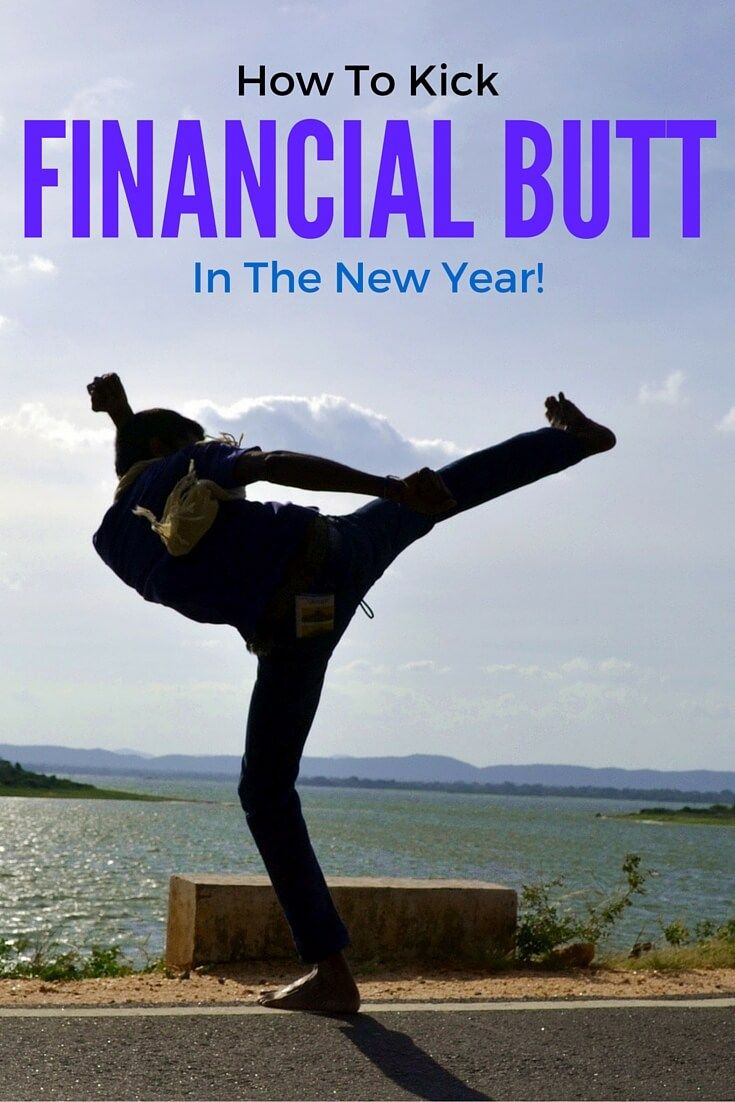 If you want to take control of your money this year, then learn how you can kick financial butt! These tips will give you a guide to how you can change your life without breaking a sweat! Let's get to it!