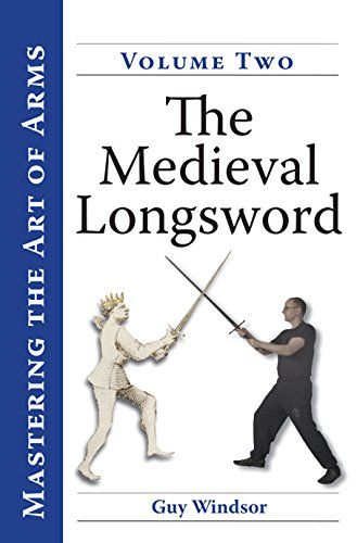 The Medieval Longsword (Mastering the Art of Arms Book 2)…