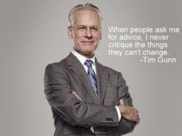 Wise words from Tim Gunn.