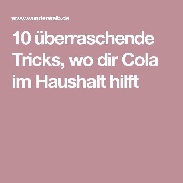 10 überraschende Tricks, wo dir Cola im Haushalt hilft