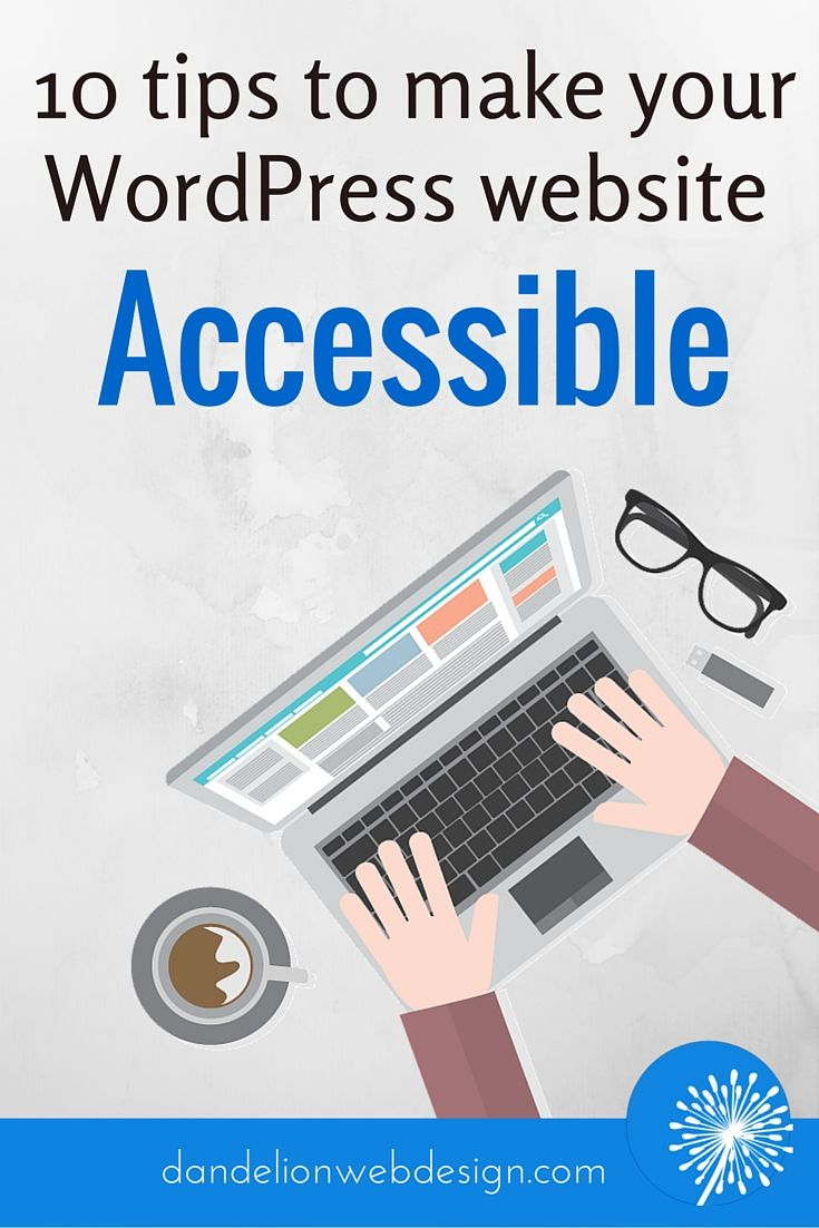 Web Accessibility makes the web usable for everyone. It removes barriers for those with limited mobility, learning disabilities, hearing disabilities, those who are colour blind, have low vision and seizure disorders.  Even if you aren't obligated under the legislation, making your site accessible is the right thing to do.  These 10 tips will make your WordPress website more Accessible.
