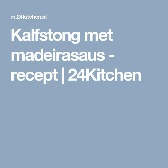 Kalfstong met madeirasaus - recept | 24Kitchen
