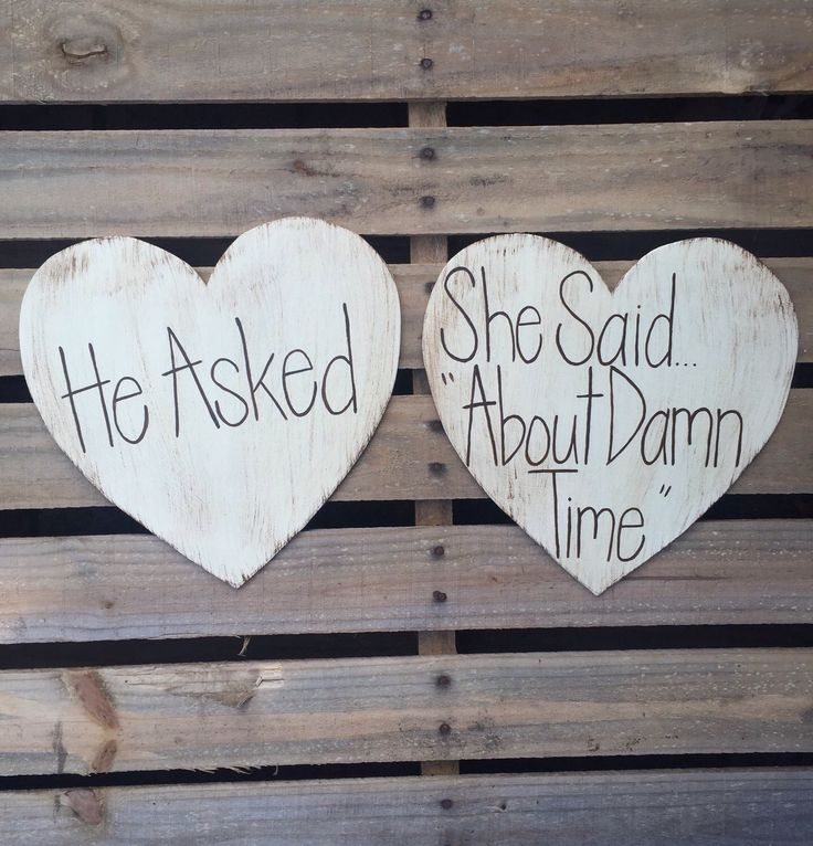 Rustic Engagement Photo Prop, Rustic Save the Date, Wedding Photography, Wedding Sign, He Asked/She Said Yes, Heart Signs, About Damn Time by KaleyLakayeKrafts on Etsy https://www.etsy.com/listing/218470329/rustic-engagement-photo-prop-rustic-save