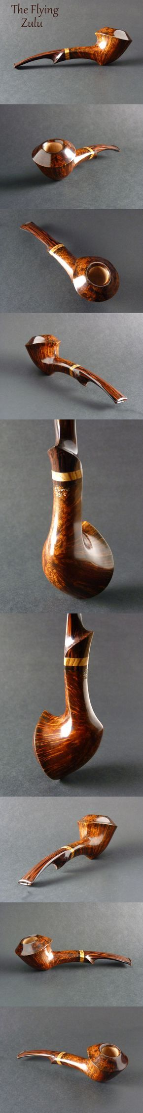 The Flying Zulu - I generally dislike most pipes with very little to no bend, but this is breathtaking! -S
