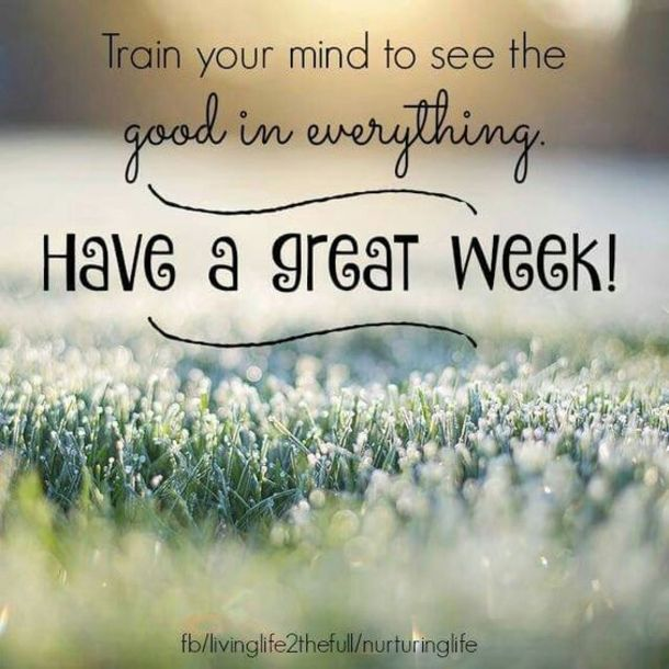 50 Inspirational And Motivational Images & Quotes To Start The New Week |  New week quotes, Great week, Weekend quotes