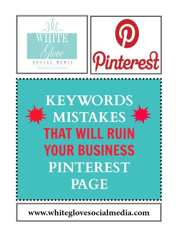 Keyword Mistakes That Will Ruin Your Business Pinterest Page www.whiteglovesoc... ✭Using Pinterest for business isn't just about pinning a bunch of pretty pictures. There are several key tactics you need to apply in order to get as many followers as quickly as possible.✭ So how do you choose a keyword? Here's one of my MOST POWERFUL & PROVEN TIPS on how most people search on- line. #Pinterest Consultant.