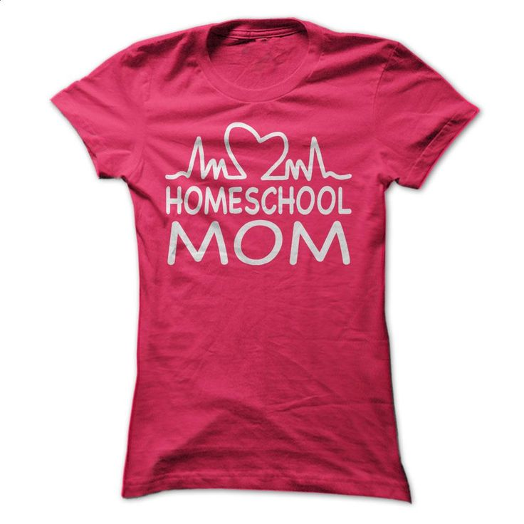 Love Homeschool Mom T Shirts, Hoodies, Sweatshirts - #womens #tailored shirts…