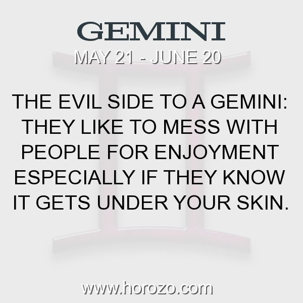 Fact about Gemini: The Evil Side To A Gemini: They like to mess with people for enjoyment especially if they know it gets under your skin. #gemini, #geminifact, #zodiac. More info here: www.horozo.com