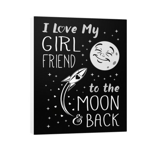"""""""I Love My Girlfriend to The Moon & Back!"""" Vertical Canvas"""