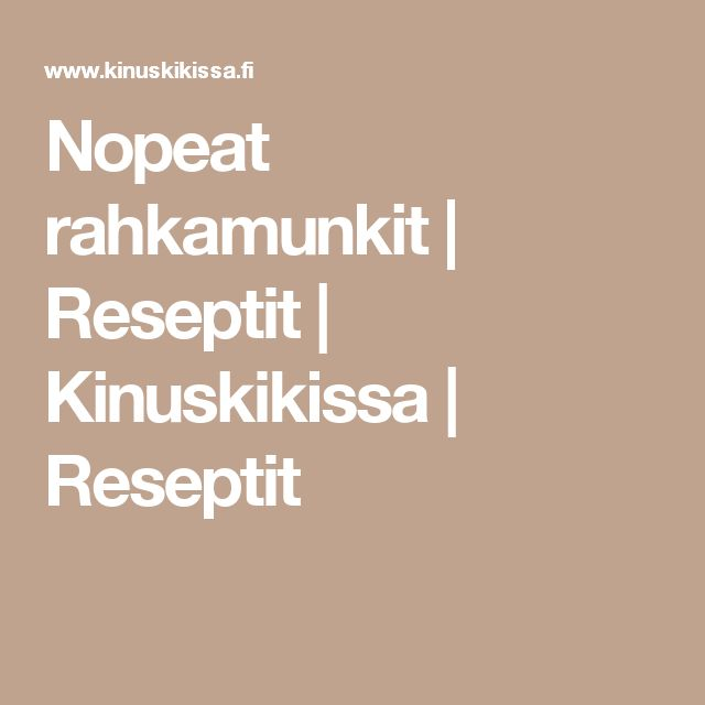 Nopeat rahkamunkit | Reseptit | Kinuskikissa | Reseptit