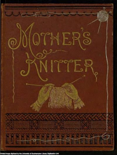 "The Mother's Knitter 1843*. The cover illustration shows the needles being held like pencils--a class indicator that made knitting more laborious, but looked more ""ladylike"""