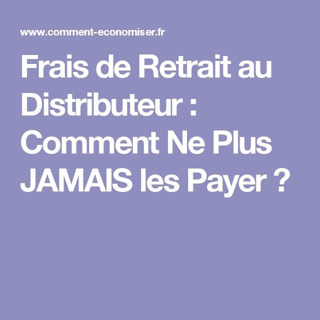 Frais de Retrait au Distributeur : Comment Ne Plus JAMAIS les Payer ?