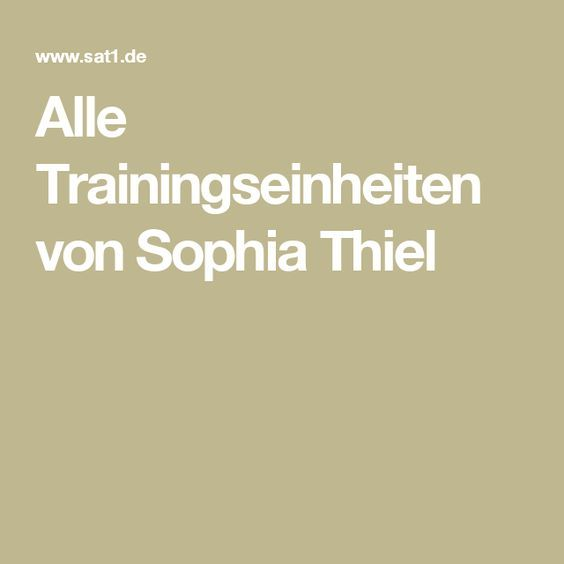 Alle Trainingseinheiten von Sophia Thiel