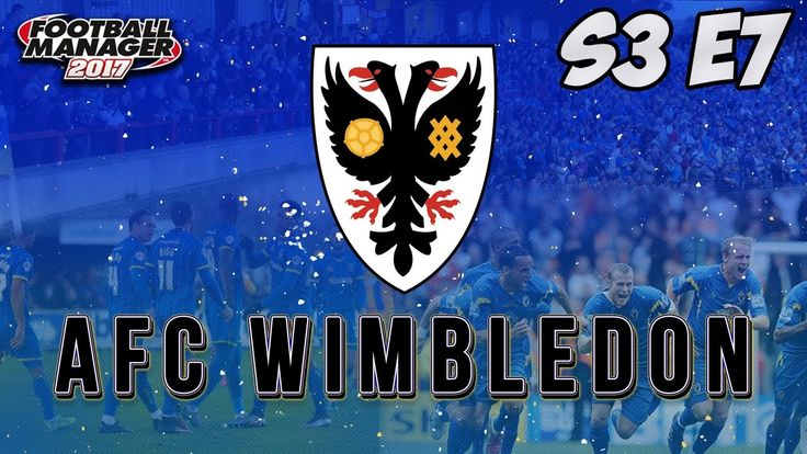 Let's Play Football Manager 2017 | FM17 AFC Wimbledon S03 E07 - Top of t...