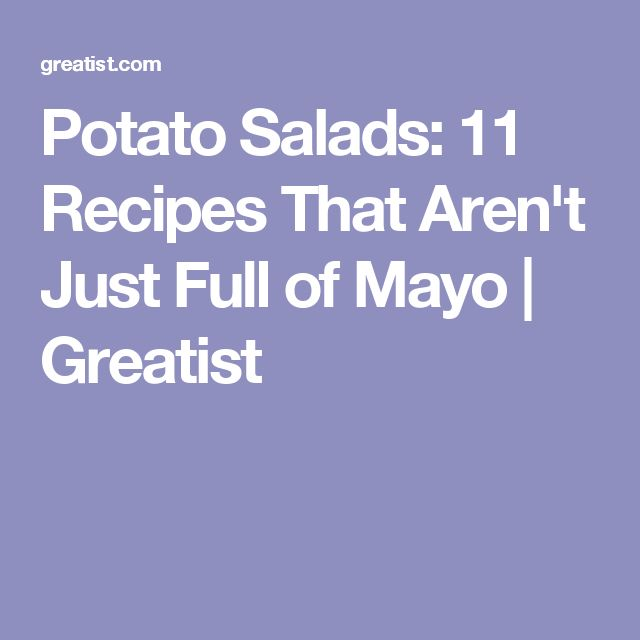 Potato Salads: 11 Recipes That Aren't Just Full of Mayo | Greatist