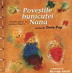 Povestile bunicutei Nana - Doru Pop; Varsta: pentru copii si adulti; Colectia de povesti vorbeste despre darul pe care il are fiecare si il poate aduce in cea mai simpla si mai complicata operatiune posibila: viata. Este o carte despre ceea ce ne invata copiii pe noi, pe cei batrani. Este despre copilatie. Ilustratii in acuarela ce trimis spre visare.
