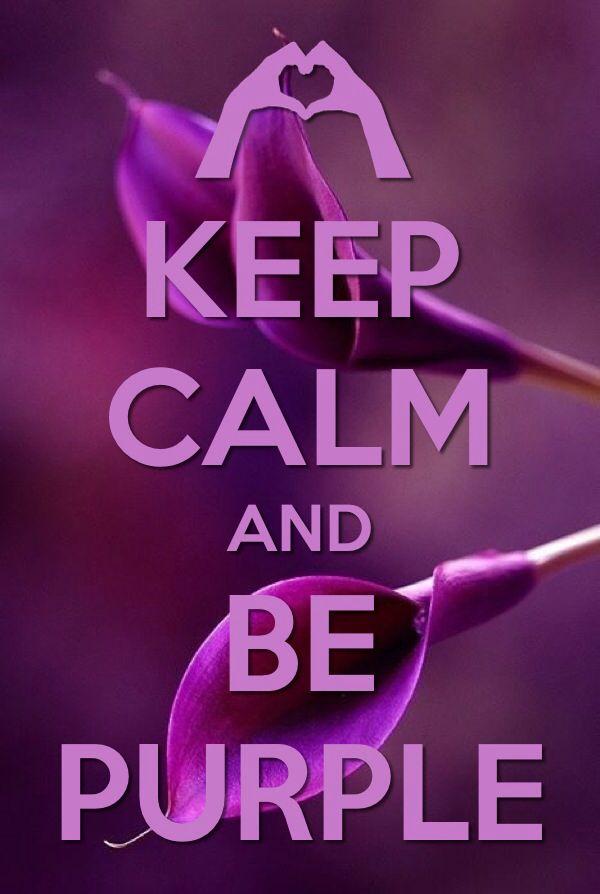 Keep calm and BE purple