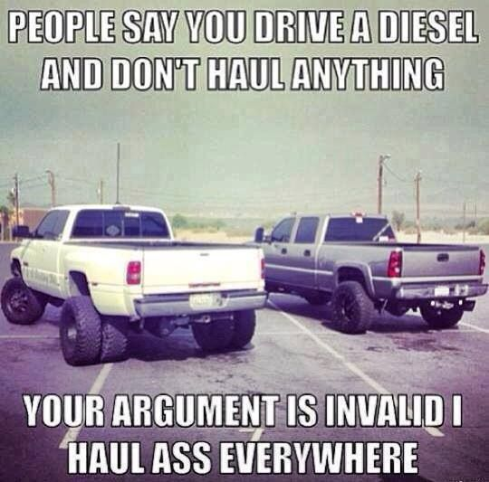 Haha funny. Diesel. Roll coal. Haul ass. He'll yes. Trucks. Black smoke. Sexy. Country boy. Country girls. Country quotes.