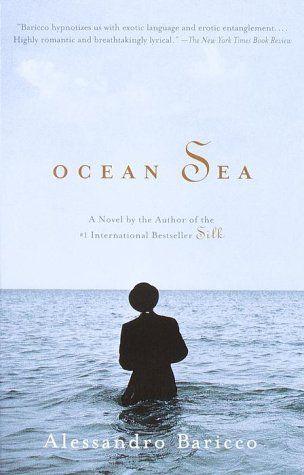 """""""C'est une belle manière de se perdre, que se perdre dans les bras l'un de l'autre.""""Favorite Book, Favorite Author """"Ocean Sea"""" Alessandro Baricco"""