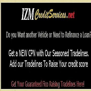 Seasoned Tradelines, Primary seasoned tradelines.Adding Seasoned Tradelines is the fastest way to raise your credit scores.Repair your credit Now with our Seasoned Tradelines.We've helped thousands raise their fico credit scores by piggybacking of our seasoned tradelines (credit card accounts) and by addng our primary tradelines (auto loans) on their credit file. Don't delay, raise your credit scores the fastest way possible, Visit IzmCreditServices.net and Order Your Seasoned Tradelines…
