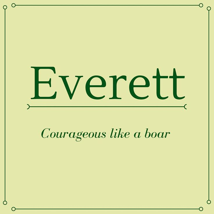 Everett   Top 50 Southern Names And Their Meanings