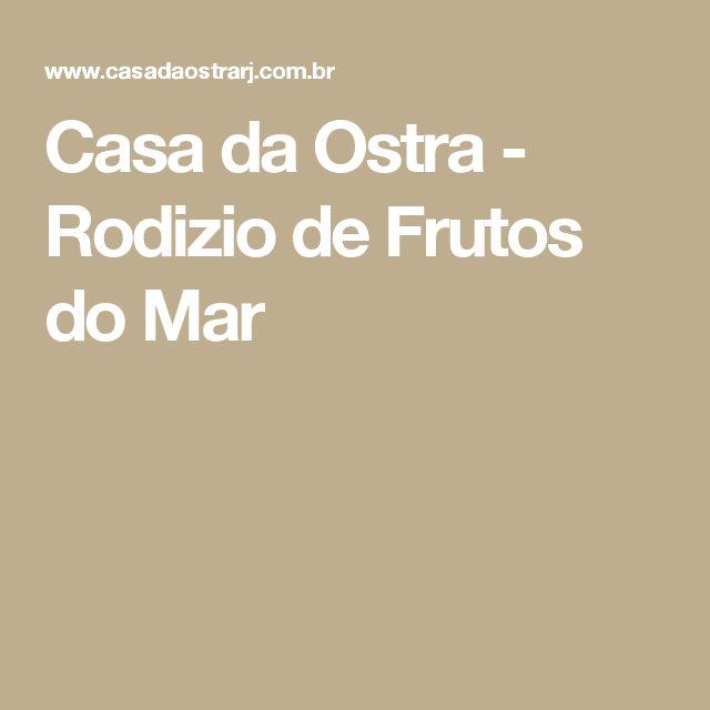 Casa da Ostra - Rodizio de Frutos do Mar